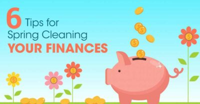 6 Tips For Spring Cleaning Your Finances